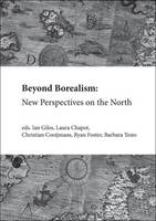 Beyond Borealism: New Perspectives on the North 2016 (Paperback)