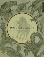 Mythical Beasts: An Artist's Field Guide to Designing Fantasy Creatures (Paperback)