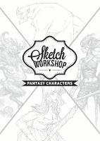 Sketch Workshop: Fantasy Characters (Spiral bound)