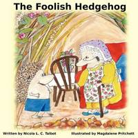 The Foolish Hedgehog (Paperback)