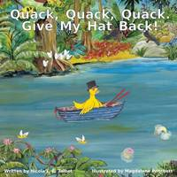 Quack, Quack, Quack. Give My Hat Back! (Paperback)