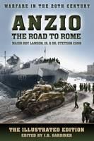 Anzio - the Road to Rome - Warfare in the 20th Century (Paperback)