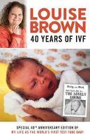 Louise Brown: 40 Years of IVF (Paperback)