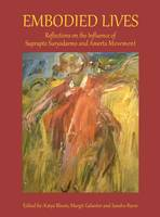 Embodied Lives: Reflections on the Influence of Suprapto Suryodarmo and Amerta Movement (Paperback)