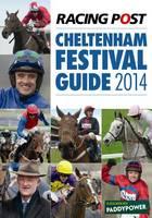 Racing Post Cheltenham Festival Guide 2014 (Paperback)