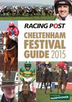 Racing Post Cheltenham Festival Guide 2015 (Paperback)