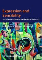 Expression and Sensibility: Art Technological Sources and the Rise of Modernism (Paperback)