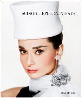 Audrey Hepburn In Hats (Hardback)