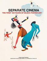 Separate Cinema: The First 100 Years of Black Poster Art (Hardback)