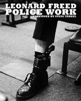 Leonard Freed: Police Work (Hardback)