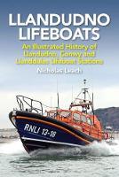 Llandudno Lifeboats: An Illustrated History of Llandudno, Conwy and Llanddulas Lifeboat Stations (Paperback)