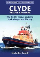 Clyde Rescue Cruisers: The RNLI's rescue cruisers, their design and history (Paperback)