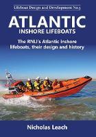 Atlantic Inshore Lifeboats: The RNLI's Atlantic inshore lifeboats, their design and history - Lifeboat Design and Development 3 (Paperback)
