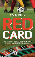 Red Card: The Soccer Star Who Lost it All to Gambling (Paperback)
