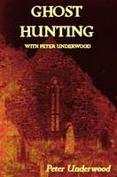 Ghost Hunting with Peter Underwood (Paperback)