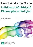 How to Get an A Grade in Edexcel A2 Ethics & Philosophy of Religion - How to Get an A Grade (Paperback)