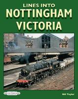 Lines Into Nottingham Victoria (Paperback)