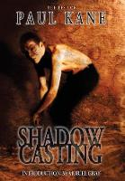 Shadow Casting: The Best of Paul Kane (Hardback)