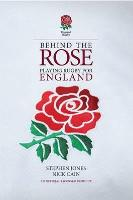 Behind the Rose: Playing Rugby for England - Behind the Jersey Series (Hardback)