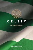 Celtic: The Official History (Paperback)