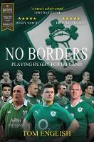 No Borders: Playing Rugby for Ireland - Behind the Jersey Series (Paperback)