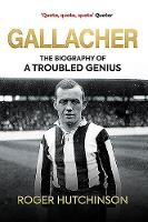 Gallacher: The Biography of a Troubled Genius (Hardback)