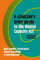 A Clinician's Brief Guide to the Mental Capacity Act