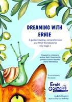 Dreaming with Ernie: A Guided Reading, Comprehension and PSHE Workbook for Key Stage 2 (Paperback)