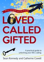 Loved, Called, Gifted: A Practical Guide to Unlocking Your Life's Calling (Paperback)