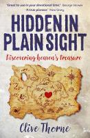 Hidden in Plain Sight: Discovering Heaven's Treasures (Paperback)