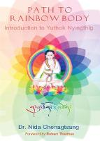 Path to Rainbow Body - Introduction to Yuthok Nyingthig (Paperback)
