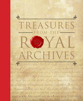 Treasures from The Royal Archives (Hardback)