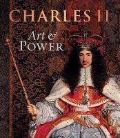 Charles II: Art & Power (Hardback)