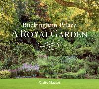 Buckingham Palace: A Royal Garden (Hardback)