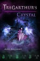 Tregarthur's Crystal: Book 4 (Paperback)