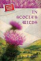 In Scotias Wilds (Paperback)