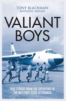 Valiant Boys: True Tales from the Operators of the UK's First Four-Jet Bomber (Hardback)