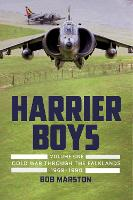 Harrier Boys 1: Volume One: Cold War Through the Falklands, 1969-1990 (Hardback)