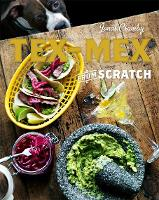 Tex-Mex From Scratch (Hardback)