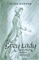 The Grey Lady: And Other Stories and Stuff (Paperback)