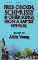 Fried Chicken, Schmussy & Other Songs from a Baptist Hymnal (Paperback)
