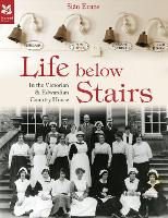 Life Below Stairs (2015 edition): in the Victorian and Edwardian Country House (Hardback)