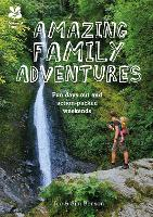 Amazing Family Adventures: Fun days out and action-packed weekends (Paperback)