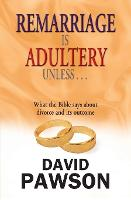 Remarriage is Adultery Unless... (Paperback)