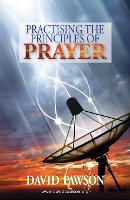 Practising the Principles of Prayer (Paperback)