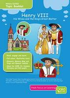 Henry VIII: His Wives & the King's Great Matter: Topic Pack - Tudor Series 3