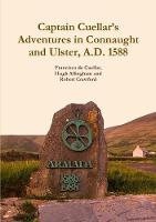 Captain Cuellar's Adventures in Connaught and Ulster, A.D. 1588 (Paperback)