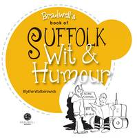 Suffolk Wit & Humour: Packed with Fun for All the Family (Paperback)