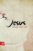 Jesus through Asian Eyes - Booklet - Discovering Jesus through Asian eyes (Paperback)