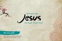 Discovering Jesus through Asian eyes - Discussion Guide - Discovering Jesus through Asian eyes (Paperback)